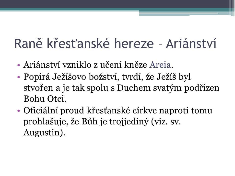 Raně křesťanské hereze – Ariánství Ariánství vzniklo z učení kněze Areia.