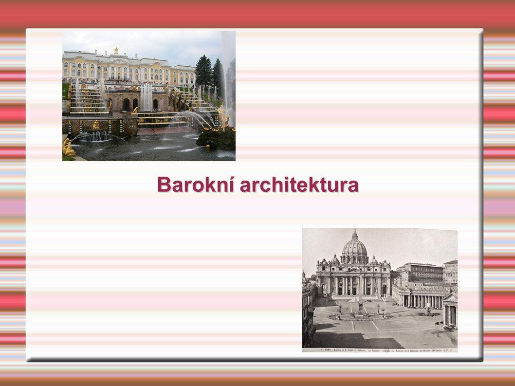 Barokní kultura – vznik a trvání  vznik koncem 16. století  trvá do 18. století