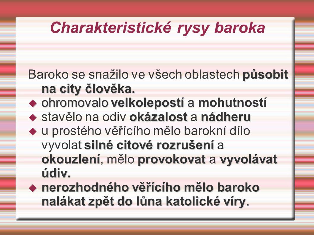Charakteristické rysy baroka působit nacity člověka.