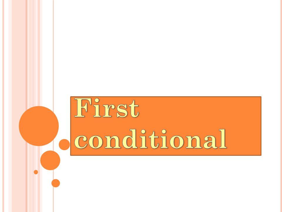 Podmínkové věty mají dvě části: větu hlavní a větu vedlejší.