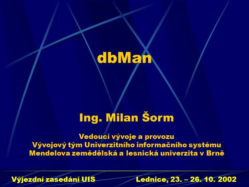 2 Obsah  Proč dbMan vznikl  Kde dbMana najít  Jaké funkce dbMan nabízí  Srovnání s jinými SQL konzolemi  Architektura dbManu  Jak dbMana rozšiřovat Výjezdní zasedání UIS