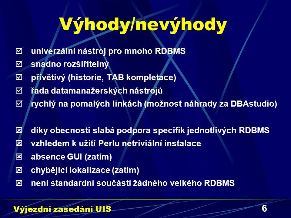 6 Výhody/nevýhody  univerzální nástroj pro mnoho RDBMS  snadno rozšiřitelný  přívětivý (historie, TAB kompletace)  řada datamanažerských nástrojů