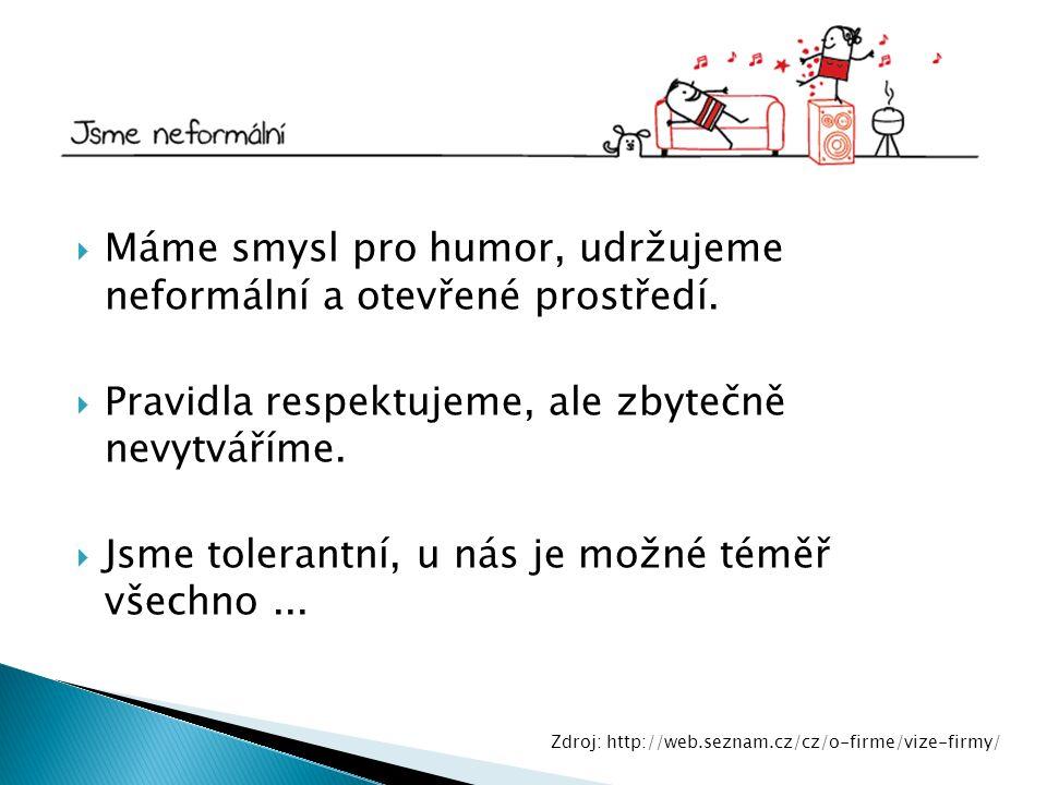  Máme smysl pro humor, udržujeme neformální a otevřené prostředí.