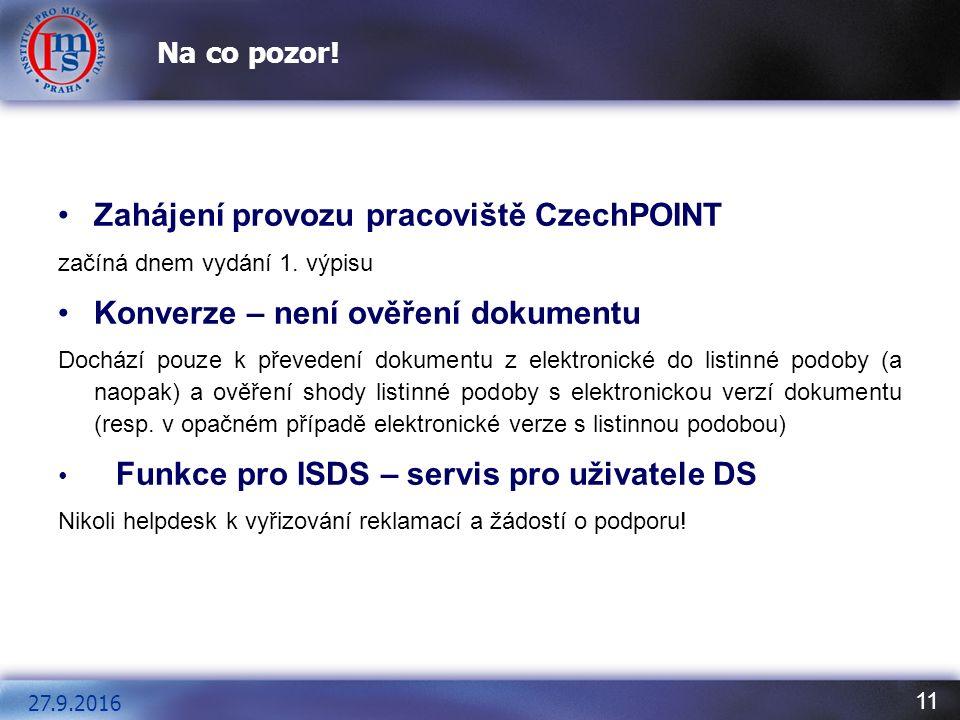 11 Na co pozor. Zahájení provozu pracoviště CzechPOINT začíná dnem vydání 1.