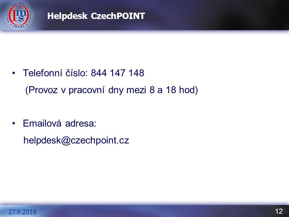 12 Helpdesk CzechPOINT Telefonní číslo: 844 147 148 (Provoz v pracovní dny mezi 8 a 18 hod) Emailová adresa: helpdesk@czechpoint.cz 27.9.2016