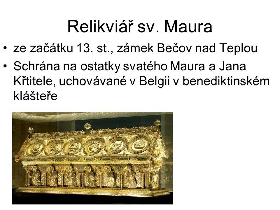 Relikviář sv. Maura ze začátku 13. st., zámek Bečov nad Teplou Schrána na ostatky svatého Maura a Jana Křtitele, uchovávané v Belgii v benediktinském
