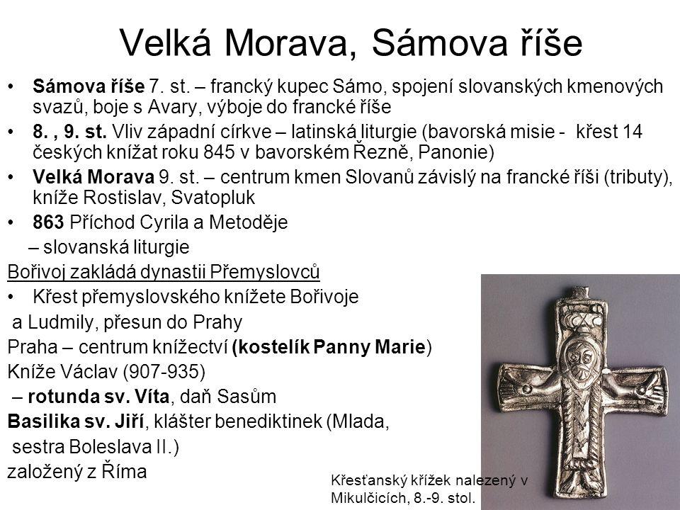 Velká Morava, Sámova říše Sámova říše 7. st. – francký kupec Sámo, spojení slovanských kmenových svazů, boje s Avary, výboje do francké říše 8., 9. st