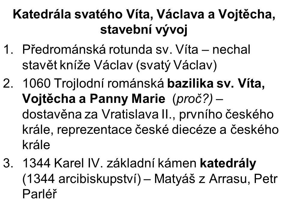 Katedrála svatého Víta, Václava a Vojtěcha, stavební vývoj 1.Předrománská rotunda sv. Víta – nechal stavět kníže Václav (svatý Václav) 2.1060 Trojlodn