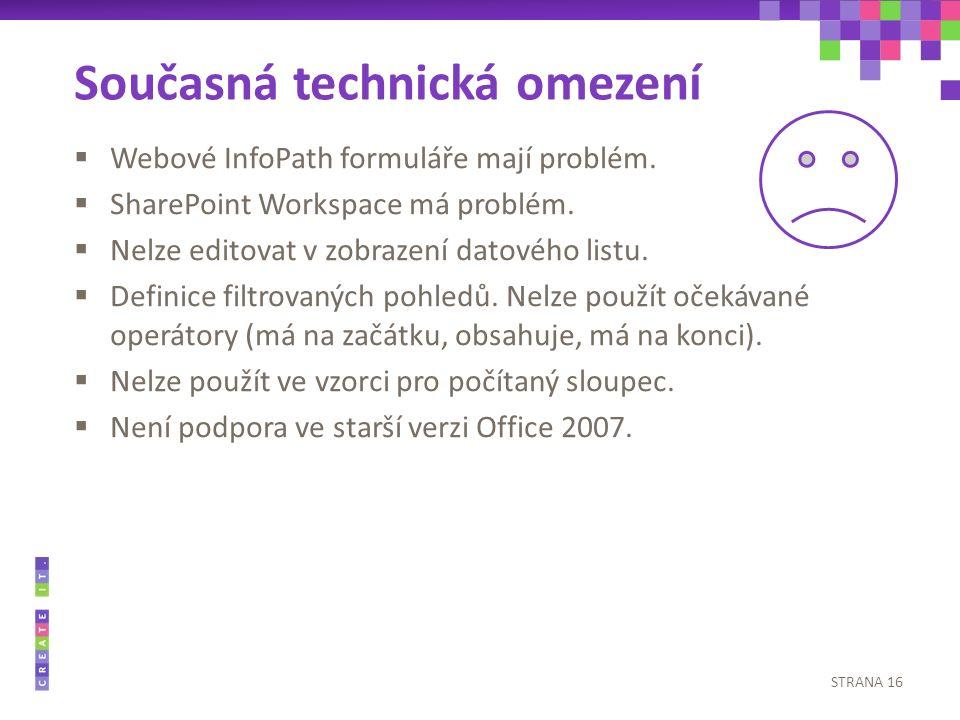 Webové InfoPath formuláře mají problém.  SharePoint Workspace má problém.