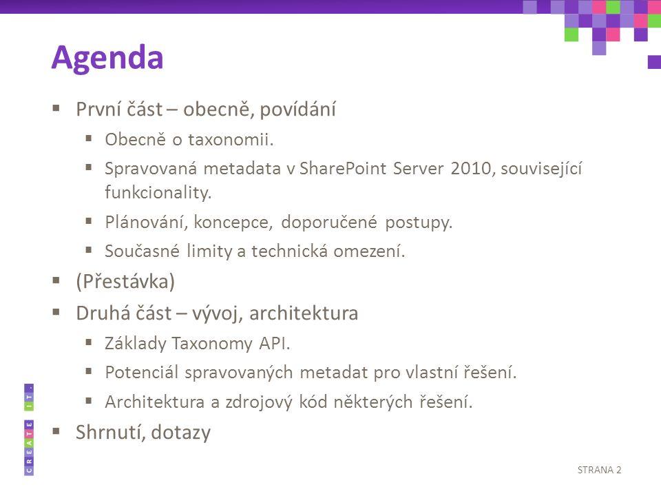 Agenda  První část – obecně, povídání  Obecně o taxonomii.