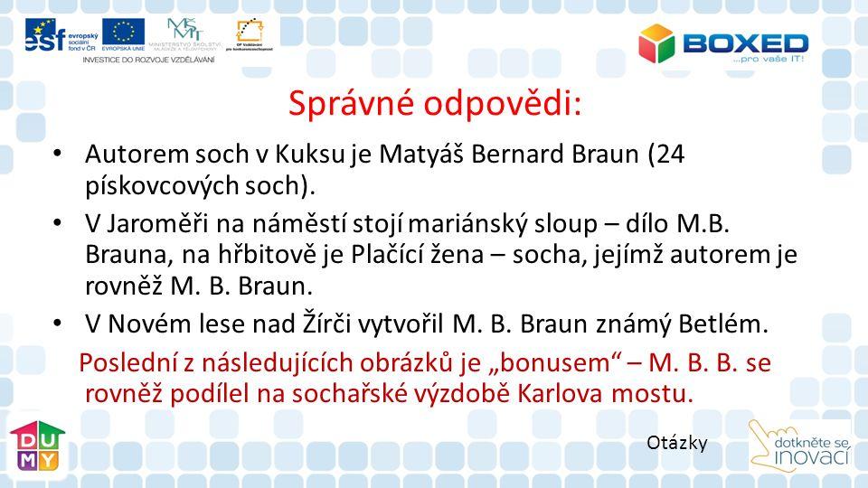 Správné odpovědi: Autorem soch v Kuksu je Matyáš Bernard Braun (24 pískovcových soch).