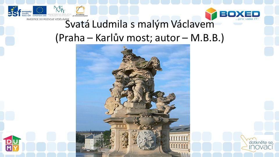 Svatá Ludmila s malým Václavem (Praha – Karlův most; autor – M.B.B.)