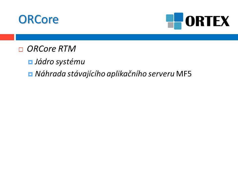 Uložení dat  Podporované RDBS  MS SQL Server2005 - 2014  Oracle10g, 11g, 12c  Aplikační platforma  MS Windows – MS SQL Server a Oracle  Linux – Oracle