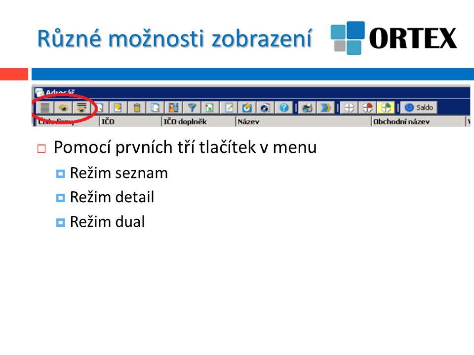 Různé možnosti zobrazení  Pomocí prvních tří tlačítek v menu  Režim seznam  Režim detail  Režim dual
