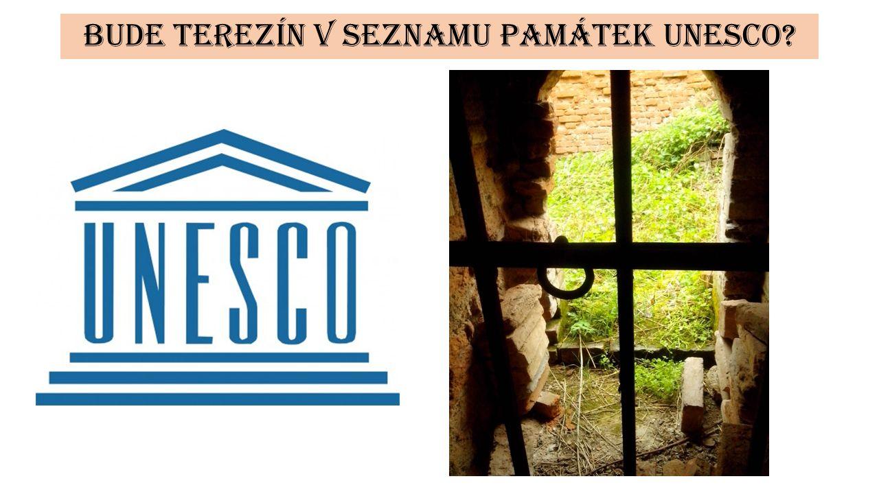 Bude Terezín v seznamu památek Unesco?