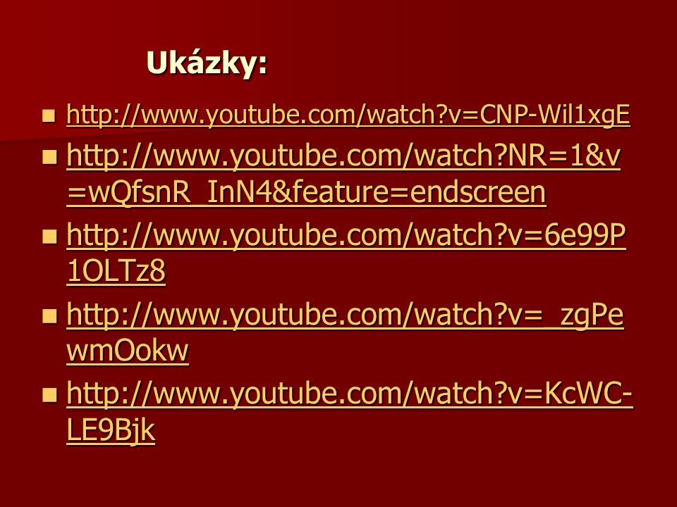 Ukázky: http://www.youtube.com/watch v=CNP-Wil1xgE http://www.youtube.com/watch v=CNP-Wil1xgE http://www.youtube.com/watch v=CNP-Wil1xgE http://www.youtube.com/watch NR=1&v =wQfsnR_InN4&feature=endscreen http://www.youtube.com/watch NR=1&v =wQfsnR_InN4&feature=endscreen http://www.youtube.com/watch NR=1&v =wQfsnR_InN4&feature=endscreen http://www.youtube.com/watch NR=1&v =wQfsnR_InN4&feature=endscreen http://www.youtube.com/watch v=6e99P 1OLTz8 http://www.youtube.com/watch v=6e99P 1OLTz8 http://www.youtube.com/watch v=6e99P 1OLTz8 http://www.youtube.com/watch v=6e99P 1OLTz8 http://www.youtube.com/watch v=_zgPe wmOokw http://www.youtube.com/watch v=_zgPe wmOokw http://www.youtube.com/watch v=_zgPe wmOokw http://www.youtube.com/watch v=_zgPe wmOokw http://www.youtube.com/watch v=KcWC- LE9Bjk http://www.youtube.com/watch v=KcWC- LE9Bjk http://www.youtube.com/watch v=KcWC- LE9Bjk http://www.youtube.com/watch v=KcWC- LE9Bjk