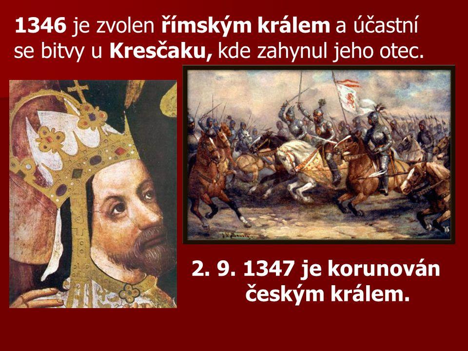 1346 je zvolen římským králem a účastní se bitvy u Kresčaku, kde zahynul jeho otec. 2. 9. 1347 je korunován českým králem.