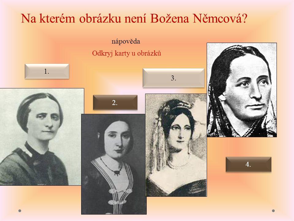 B.Němcová 1. Odkryj karty u obrázků K.Světlá 2. kněžna Kateřina Zaháňská 3.