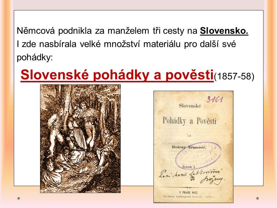 Němcová podnikla za manželem tři cesty na Slovensko.