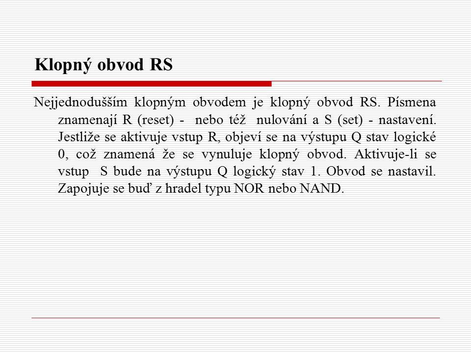 Klopný obvod RS Nejjednodušším klopným obvodem je klopný obvod RS.