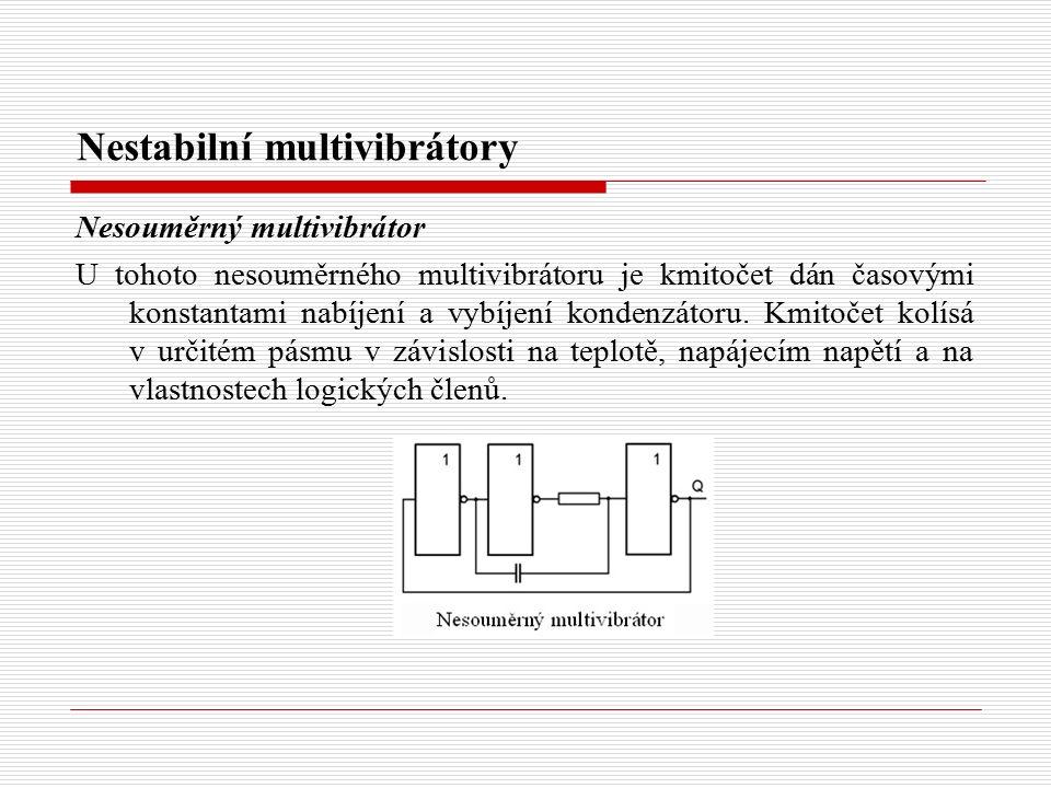 Nestabilní multivibrátory Nesouměrný multivibrátor U tohoto nesouměrného multivibrátoru je kmitočet dán časovými konstantami nabíjení a vybíjení kondenzátoru.