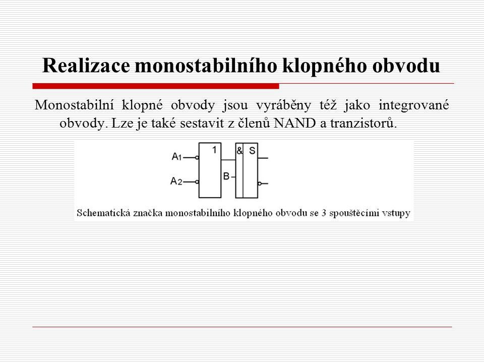 Realizace monostabilního klopného obvodu Monostabilní klopné obvody jsou vyráběny též jako integrované obvody.
