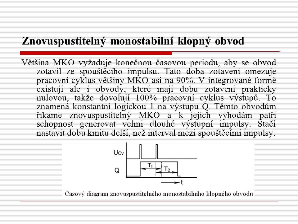 Znovuspustitelný monostabilní klopný obvod Většina MKO vyžaduje konečnou časovou periodu, aby se obvod zotavil ze spouštěcího impulsu.