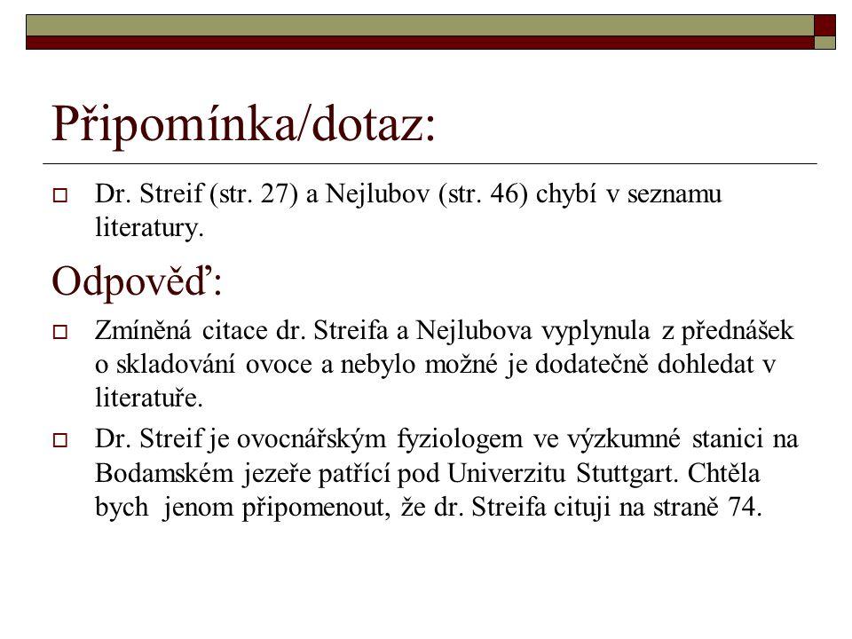 Připomínka/dotaz:  Dr. Streif (str. 27) a Nejlubov (str.