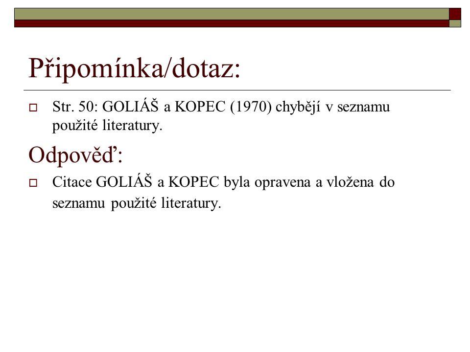 Připomínka/dotaz:  Str. 50: GOLIÁŠ a KOPEC (1970) chybějí v seznamu použité literatury.
