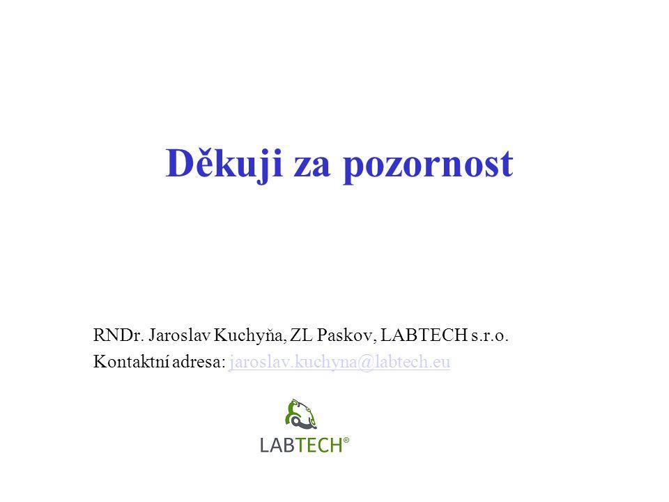 Děkuji za pozornost RNDr. Jaroslav Kuchyňa, ZL Paskov, LABTECH s.r.o.