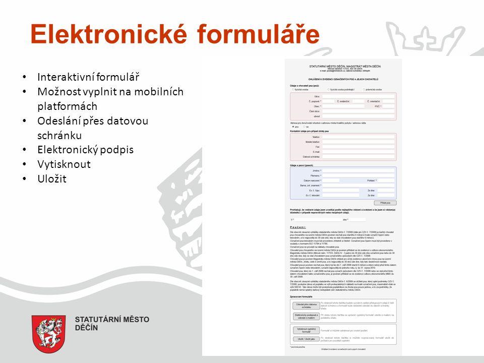 Elektronické formuláře Interaktivní formulář Možnost vyplnit na mobilních platformách Odeslání přes datovou schránku Elektronický podpis Vytisknout Uložit