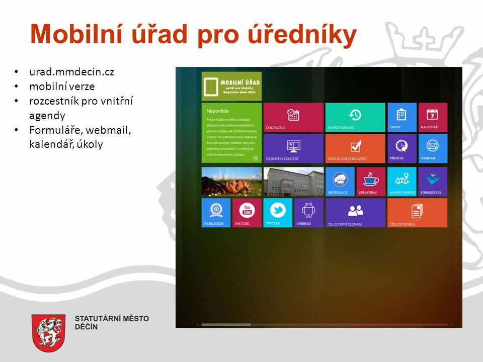 Mobilní úřad pro úředníky urad.mmdecin.cz mobilní verze rozcestník pro vnitřní agendy Formuláře, webmail, kalendář, úkoly