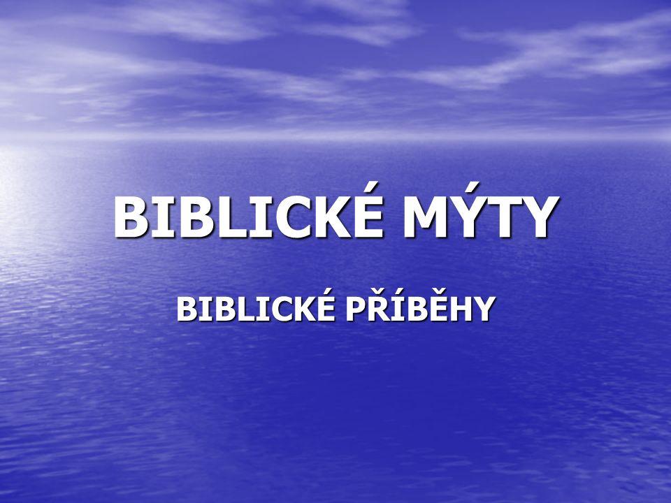 BIBLICKÉ MÝTY BIBLICKÉ PŘÍBĚHY