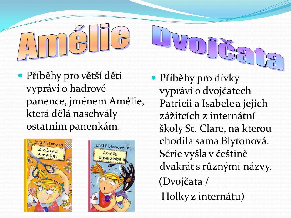 Příběhy pro větší děti vypráví o hadrové panence, jménem Amélie, která dělá naschvály ostatním panenkám.