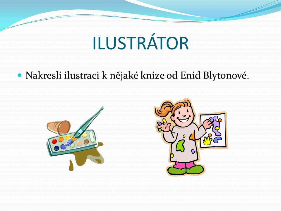 ILUSTRÁTOR Nakresli ilustraci k nějaké knize od Enid Blytonové.