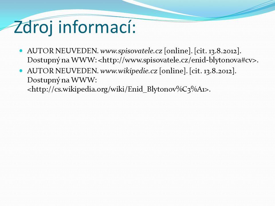 Zdroj informací: AUTOR NEUVEDEN. www.spisovatele.cz [online].