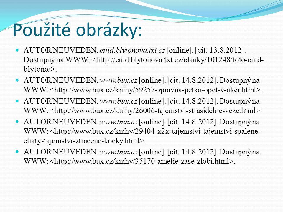 Použité obrázky: AUTOR NEUVEDEN. enid.blytonova.txt.cz [online].