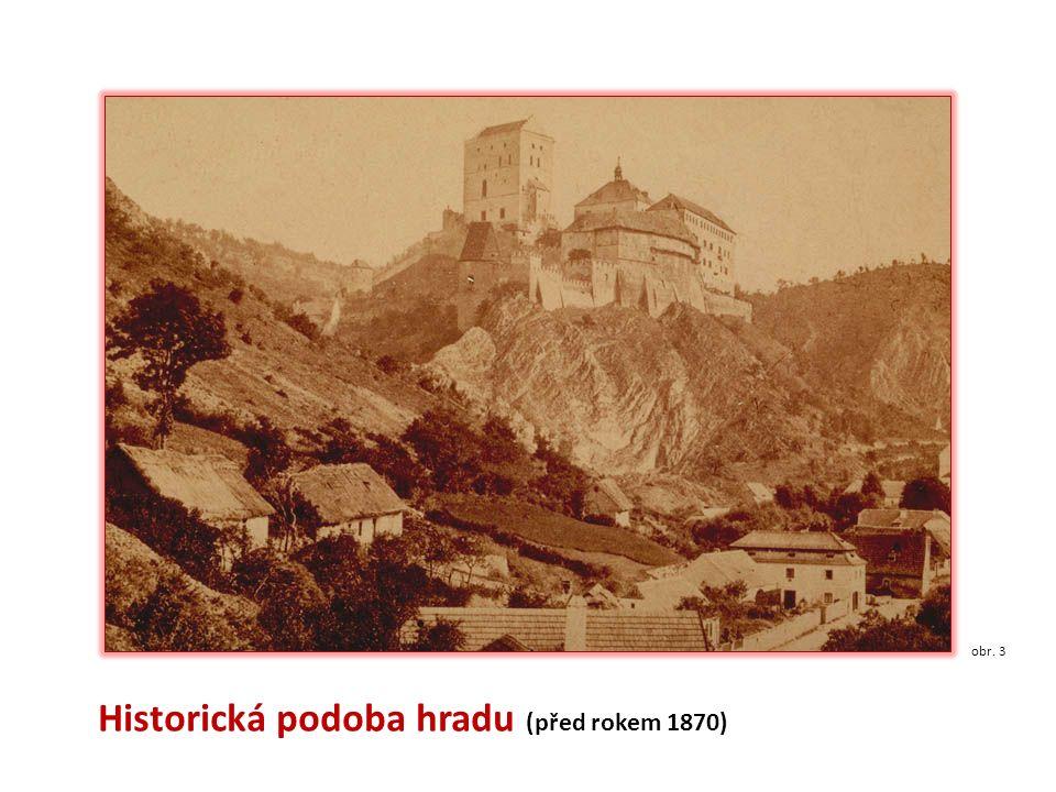 obr. 3 Historická podoba hradu (před rokem 1870)
