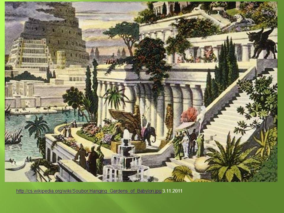 http://cs.wikipedia.org/wiki/Soubor:Hanging_Gardens_of_Babylon.jpghttp://cs.wikipedia.org/wiki/Soubor:Hanging_Gardens_of_Babylon.jpg 3.11.2011