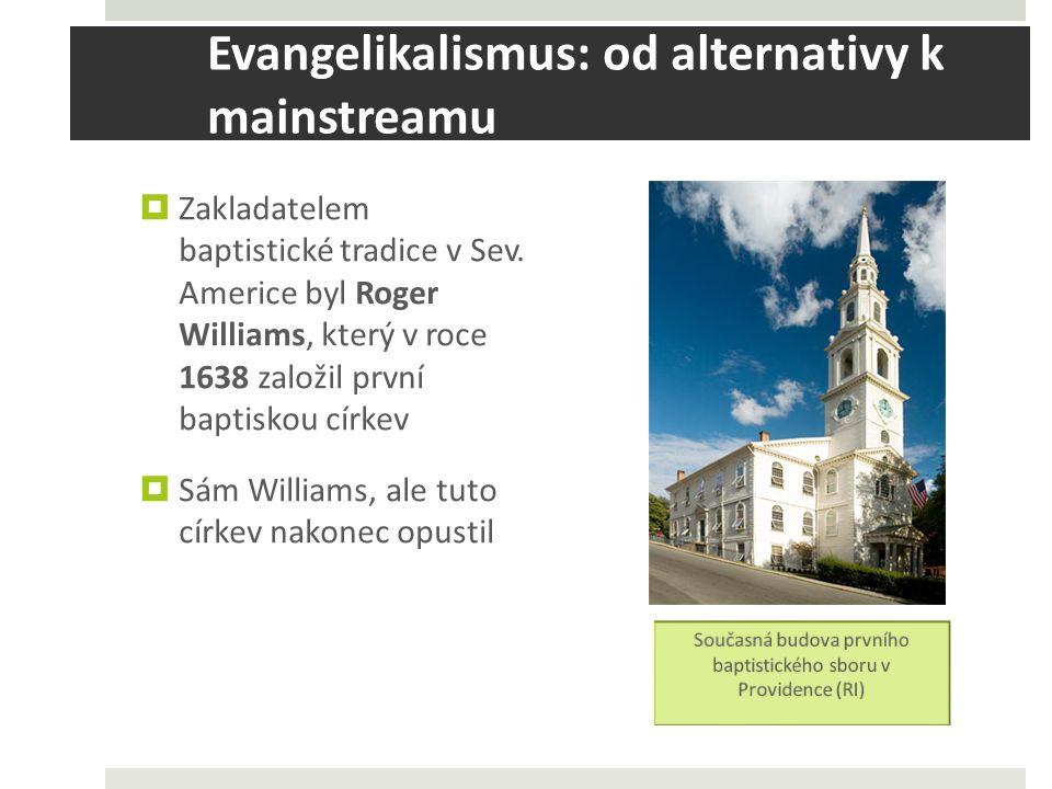 Evangelikalismus: od alternativy k mainstreamu  Zakladatelem baptistické tradice v Sev.