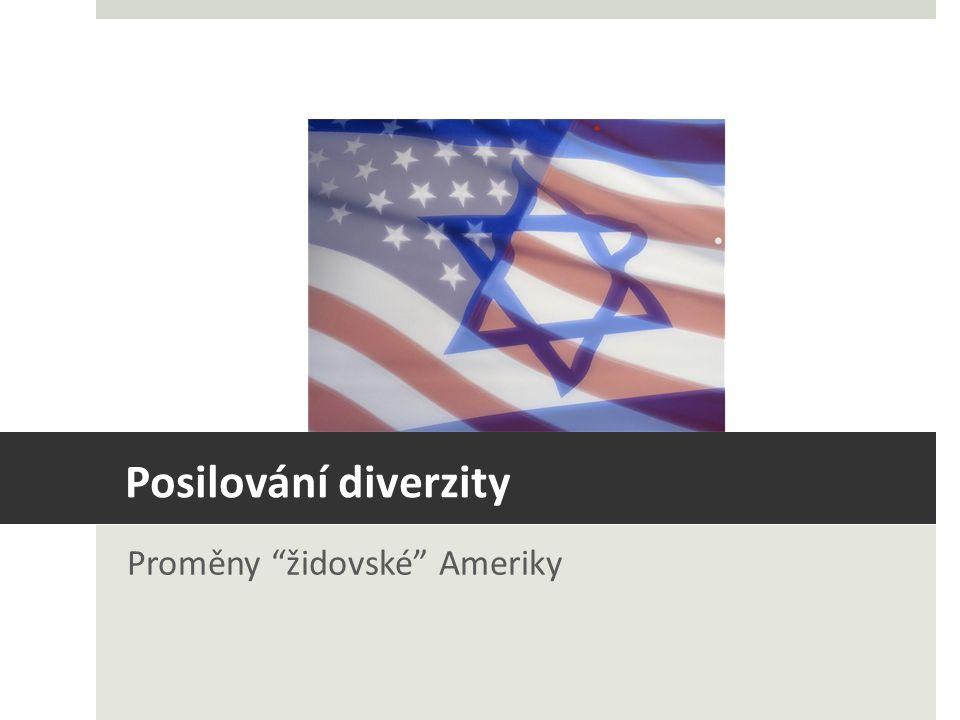 Posilování diverzity Proměny židovské Ameriky