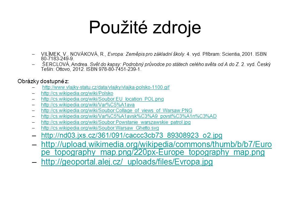 Použité zdroje –VILÍMEK, V., NOVÁKOVÁ, R., Evropa: Zeměpis pro základní školy. 4. vyd. Příbram: Scientia, 2001. ISBN 80-7183-249-9. – ŠERCLOVÁ, Andrea