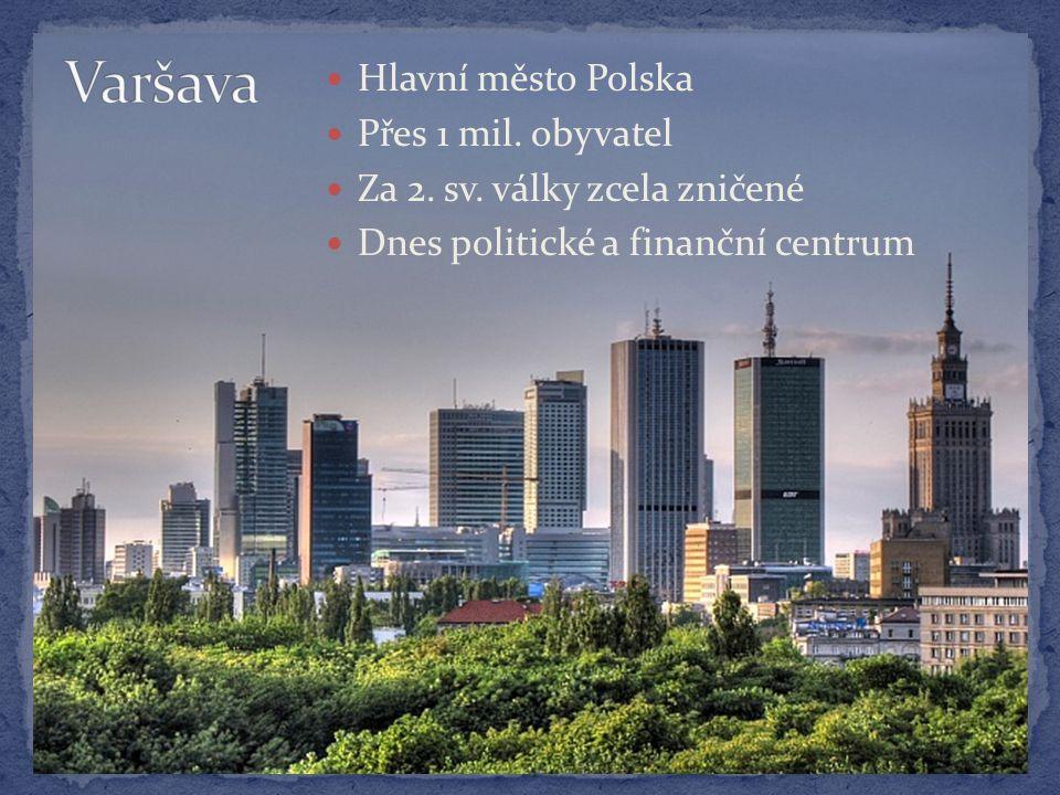 Hlavní město Polska Přes 1 mil. obyvatel Za 2. sv.