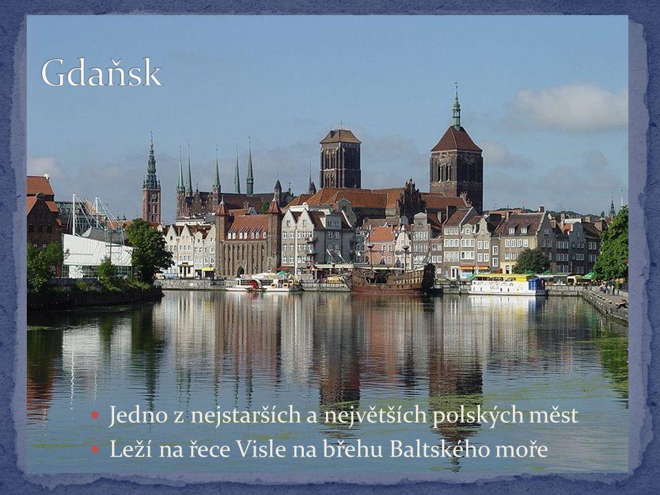 Jedno z nejstarších a největších polských měst Leží na řece Visle na břehu Baltského moře