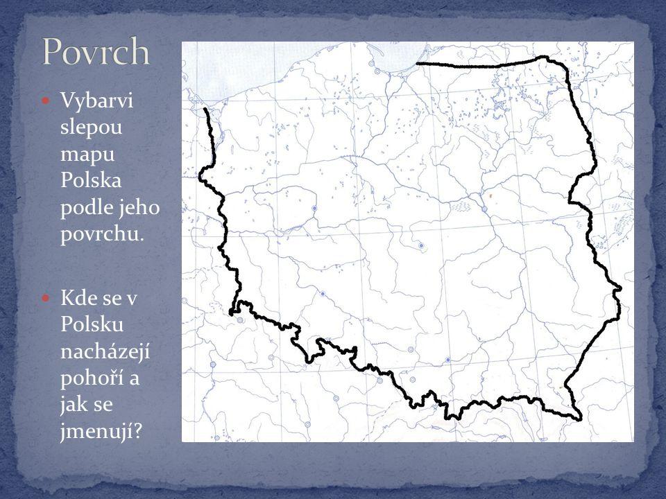 Vybarvi slepou mapu Polska podle jeho povrchu. Kde se v Polsku nacházejí pohoří a jak se jmenují