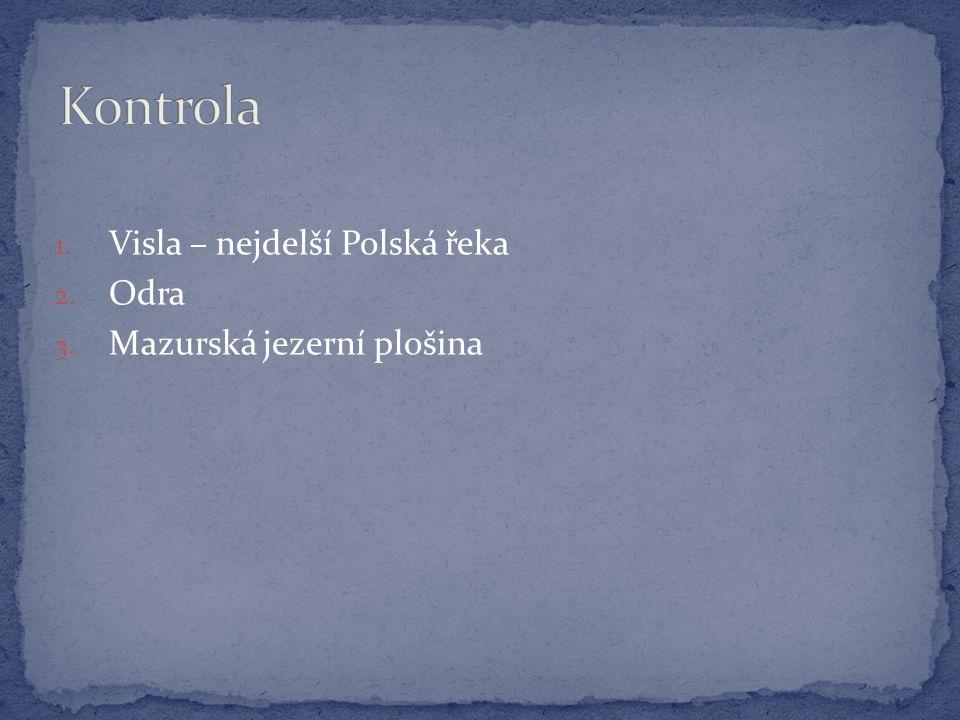1. Visla – nejdelší Polská řeka 2. Odra 3. Mazurská jezerní plošina