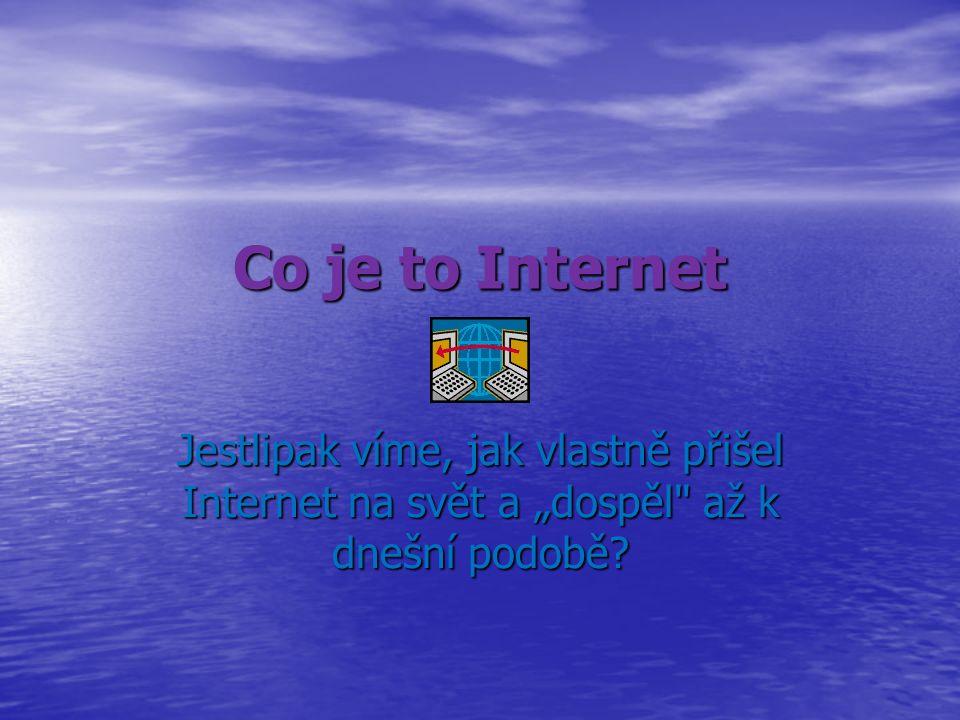 """Co je to Internet Jestlipak víme, jak vlastně přišel Internet na svět a """"dospěl až k dnešní podobě"""