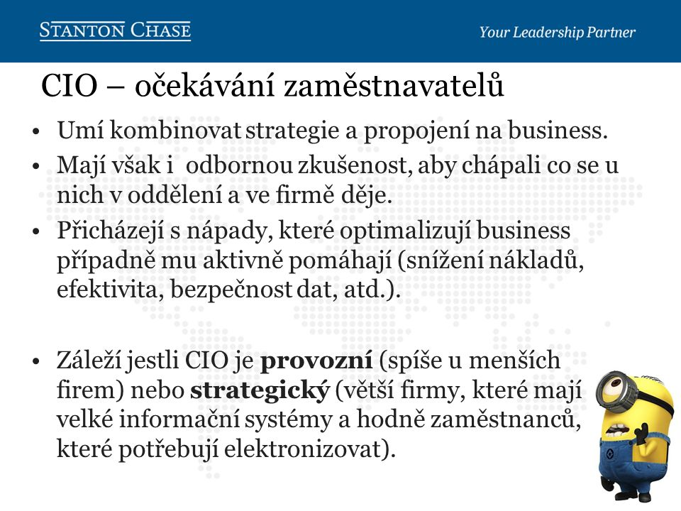 CIO – očekávání zaměstnavatelů Umí kombinovat strategie a propojení na business.