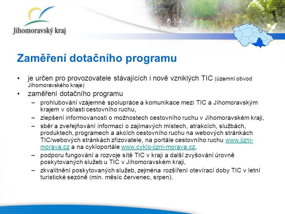 Zaměření dotačního programu je určen pro provozovatele stávajících i nově vzniklých TIC (územní obvod Jihomoravského kraje) zaměření dotačního program