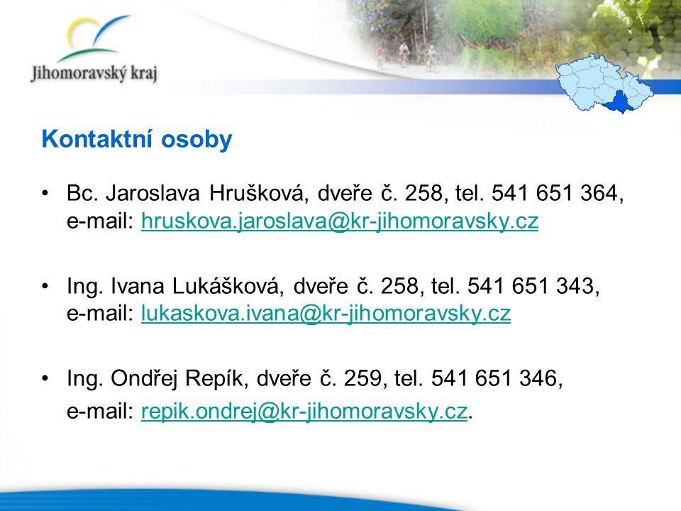Kontaktní osoby Bc. Jaroslava Hrušková, dveře č. 258, tel. 541 651 364, e-mail: hruskova.jaroslava@kr-jihomoravsky.czhruskova.jaroslava@kr-jihomoravsk